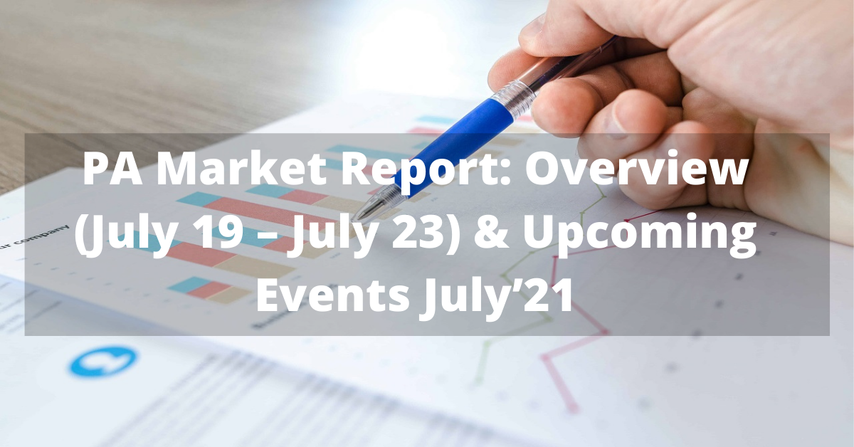PA Market Report Overview (July 19 – July 23)