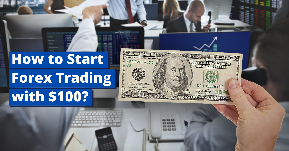 How to Start Forex Trading with $100?